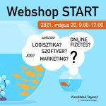 Lezajlott a Vigyázz, kész, rajt… indul a webáruházam! | Webshop START rendezvény